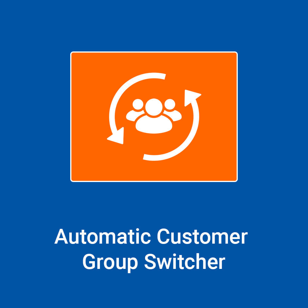 module - Customer Administration - Automatic Customer Group Switcher - 1